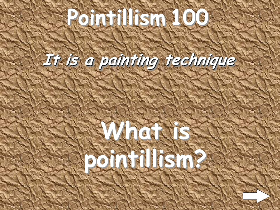 Pointillism 100 It is a painting technique What is pointillism?