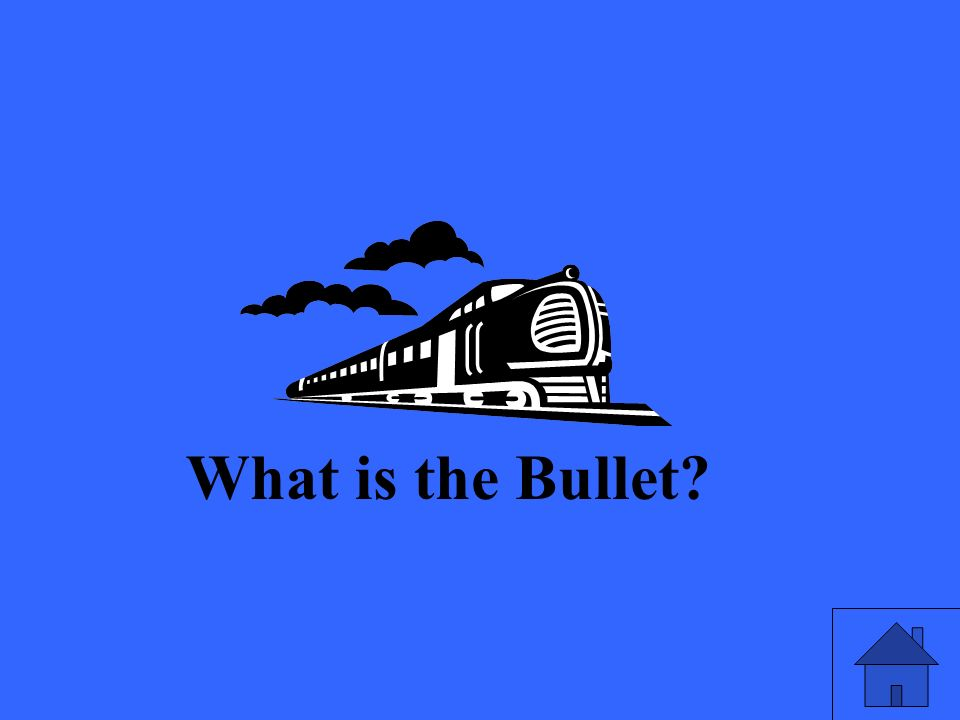 What is the Bullet?