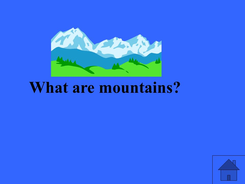 What are mountains
