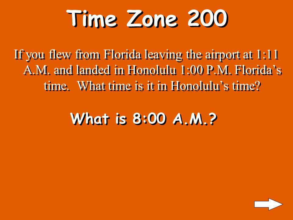 Time zone 100 If you took an airplane from Cleveland to California.