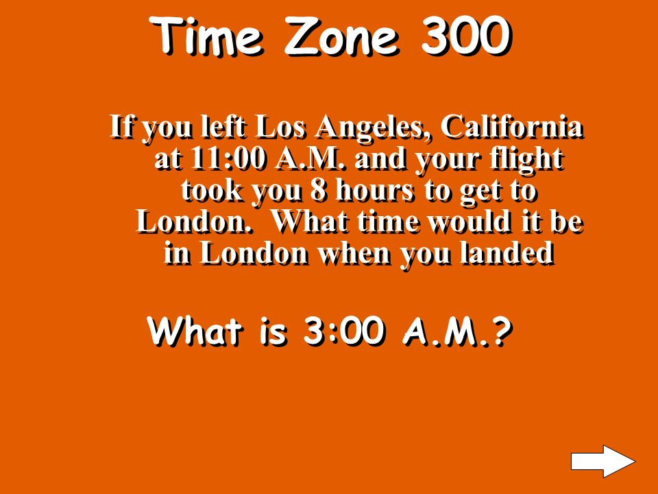 Time Zone 200 If you flew from Florida leaving the airport at 1:11 A.M.