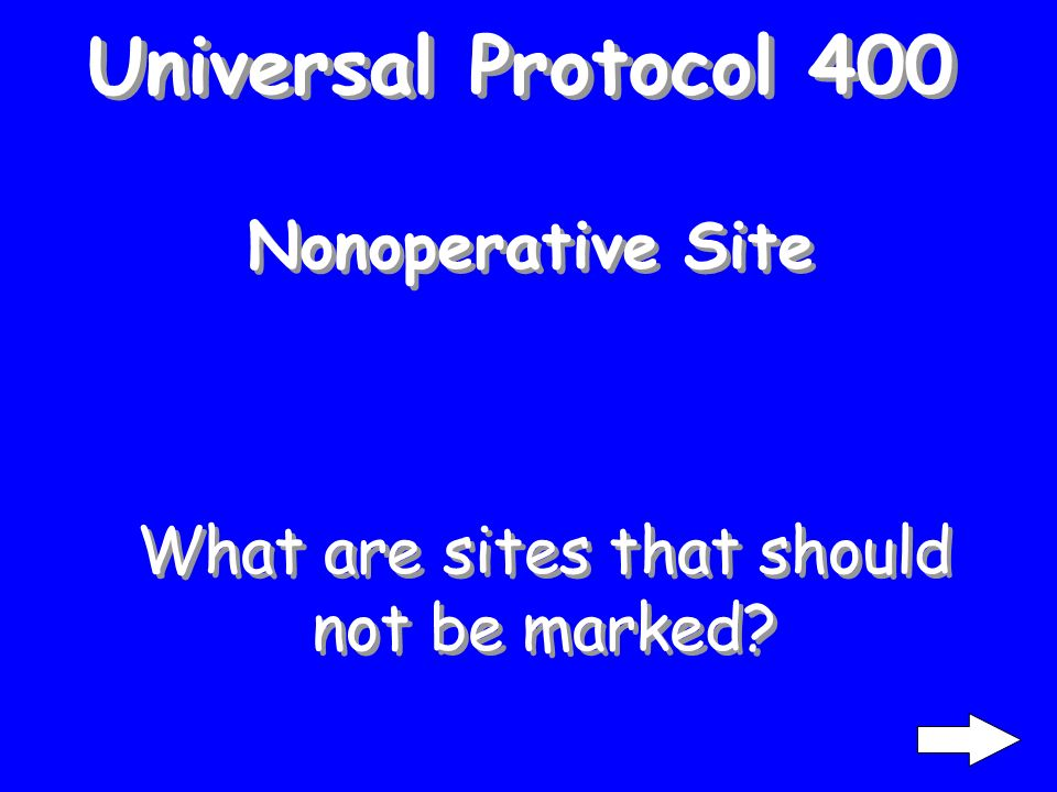 Universal Protocol 300 Ensures that all relevant documents and studies have been reviewed prior to the start of an operative procedure and that they m