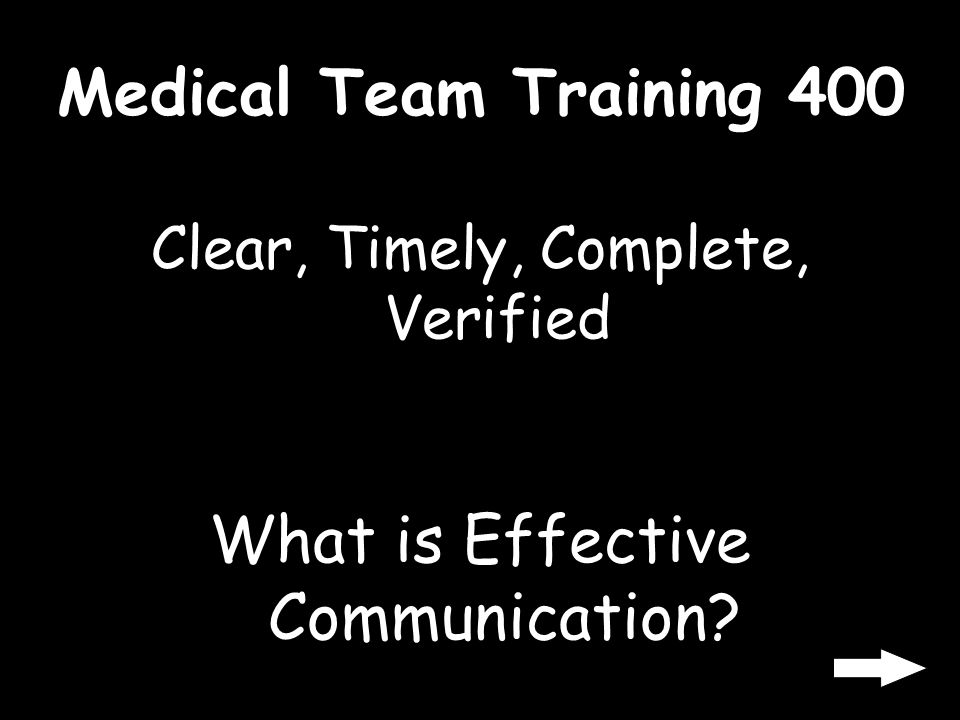 Medical Team Training 300 The extent to which team members are aware of the status of a particular clinical event, the status of the teams patients, a
