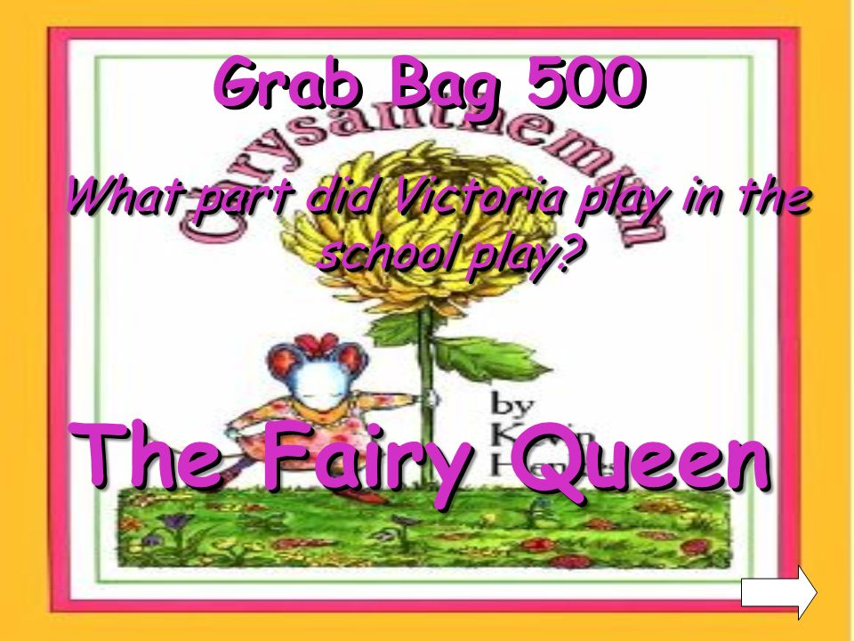 Grab Bag 400 What was Chrysanthemums favorite dinner Macaroni and Cheese with Ketchup