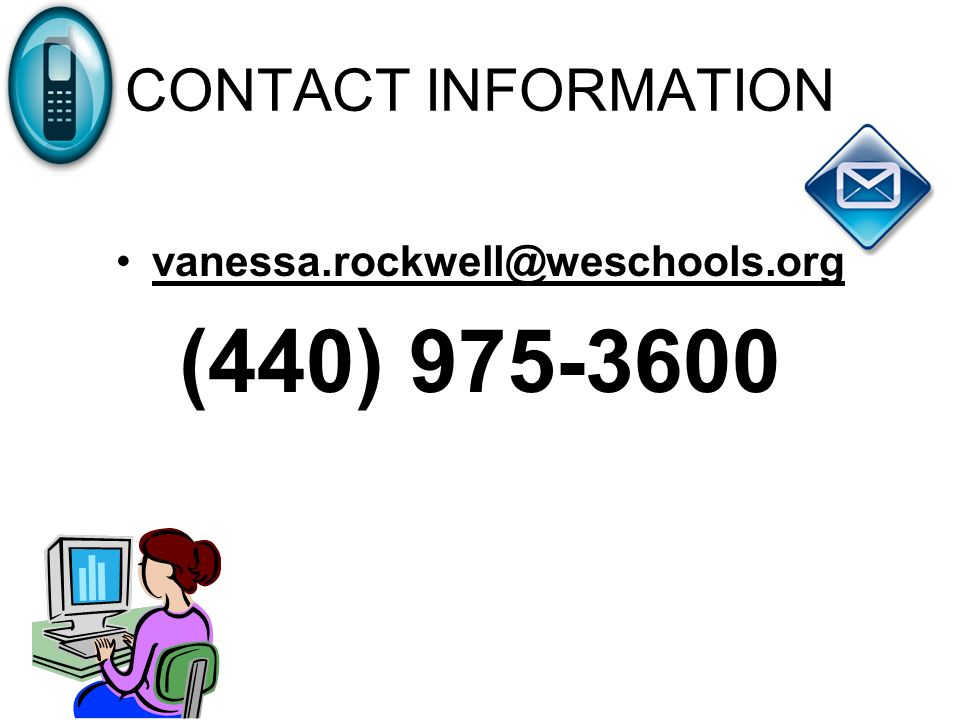 CONTACT INFORMATION vanessa.rockwell@weschools.org (440) 975-3600
