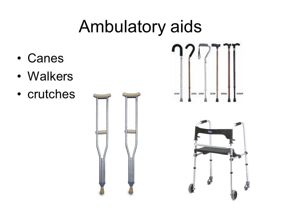 Ambulatory aids Canes Walkers crutches