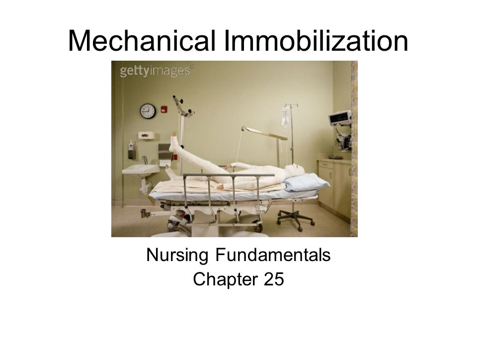 Mechanical Immobilization Nursing Fundamentals Chapter 25
