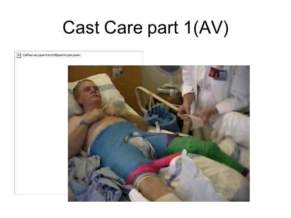 Cast Care part 1(AV)