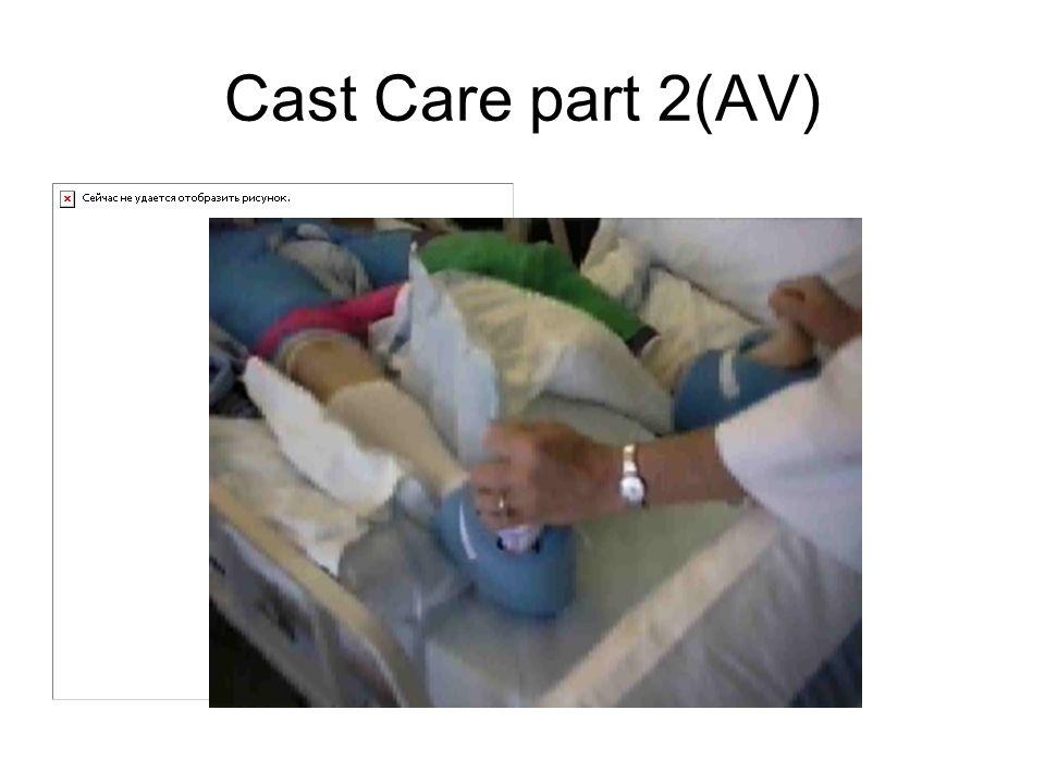 Cast Care part 2(AV)