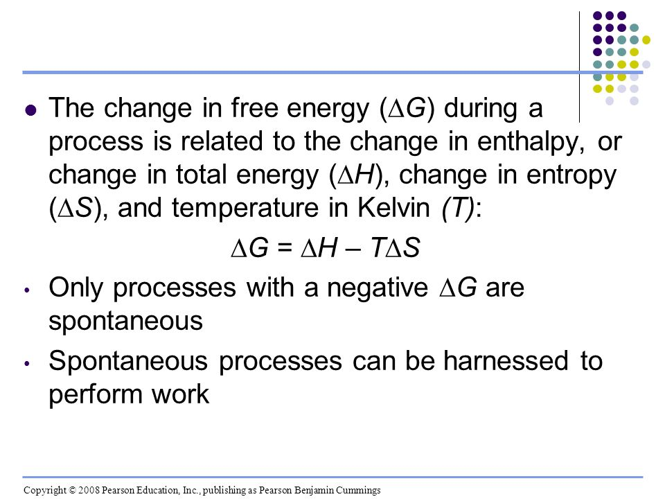 The change in free energy (G) during a process is related to the change in enthalpy, or change in total energy (H), change in entropy (S), and tempera