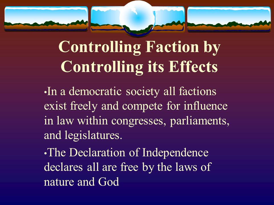 Controlling Its Effects (cont.) The US Constitution defines proceedings to protect the rights of life, liberty, and pursuit of happiness The 5 th & 14 th Amendments defines life, liberty, and property as sacred political rights.
