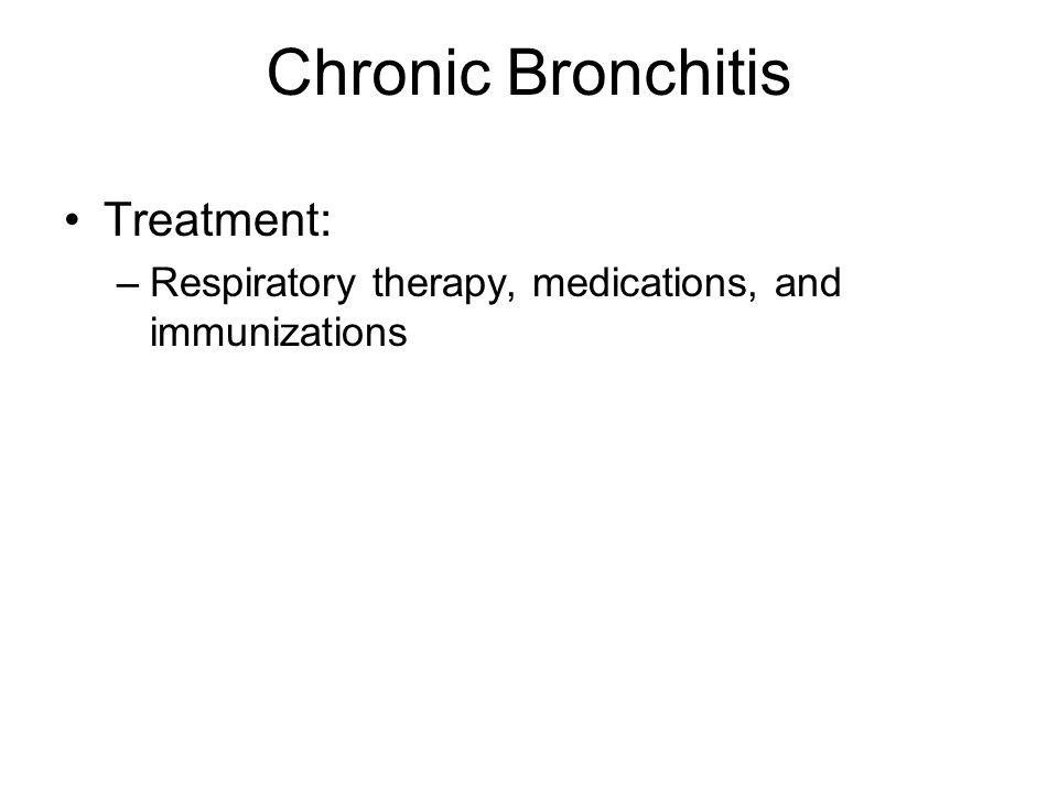 Treatment: –Respiratory therapy, medications, and immunizations