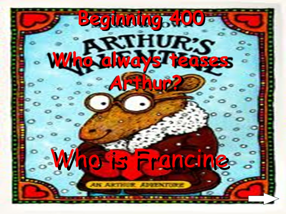 Beginning 300 Arthur Who did Arthur think was playing a joke on him Who is Buster