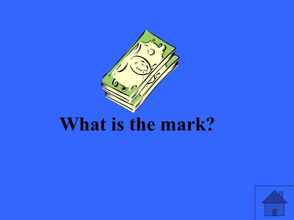 What is the mark?