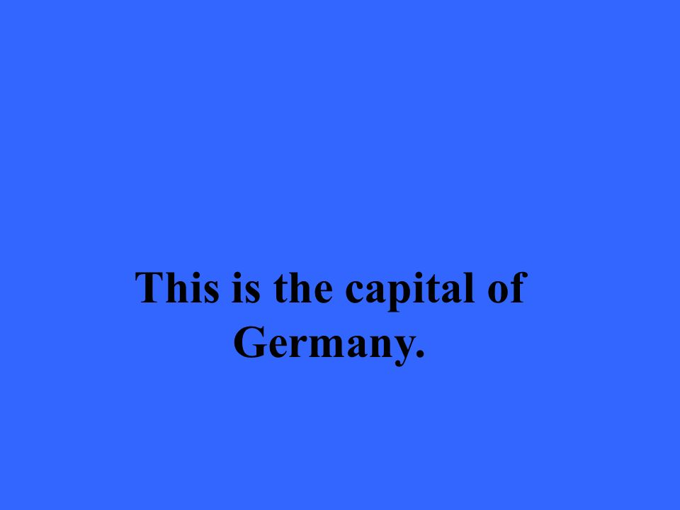 This is the capital of Germany.