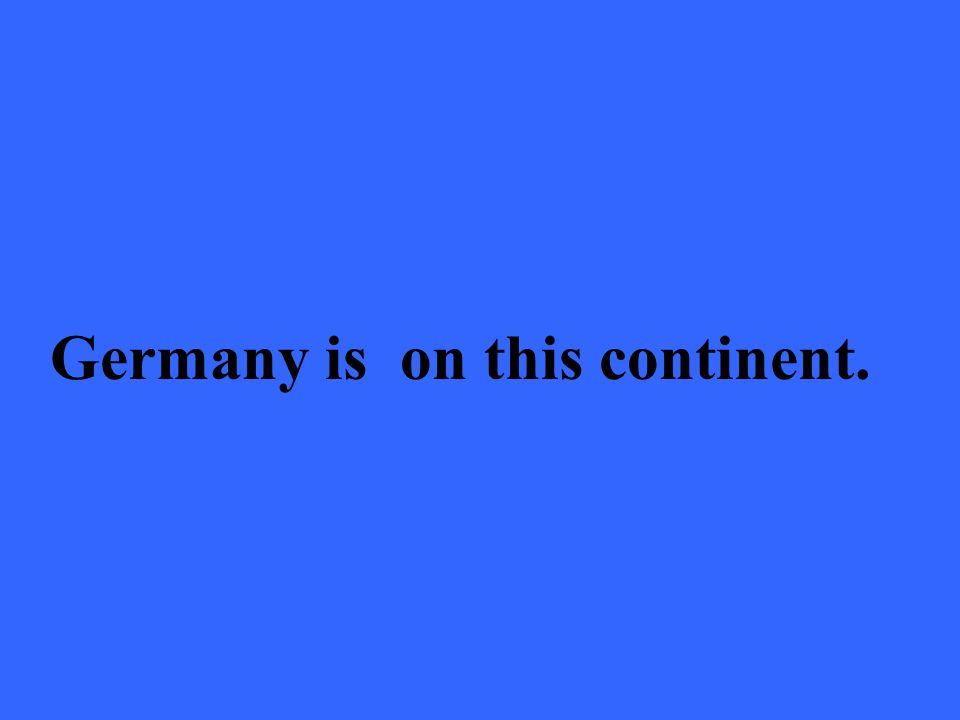 Germany is on this continent.