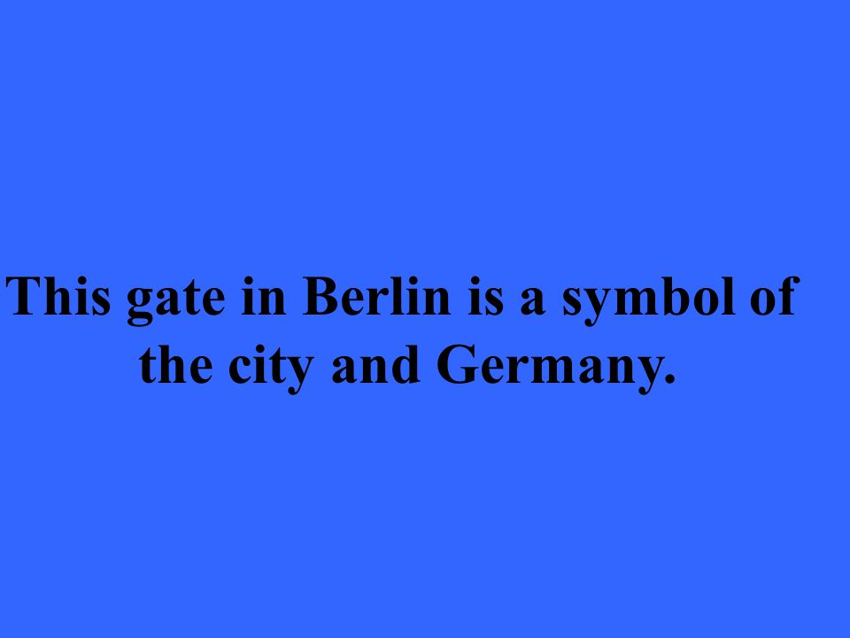 This gate in Berlin is a symbol of the city and Germany.