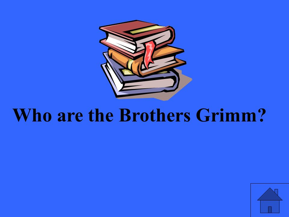 Who are the Brothers Grimm?