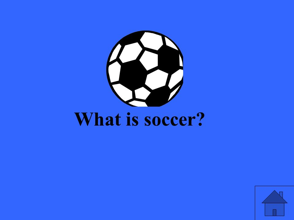 What is soccer?