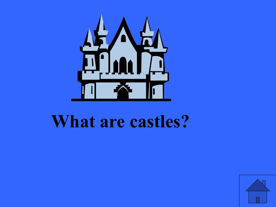 What are castles