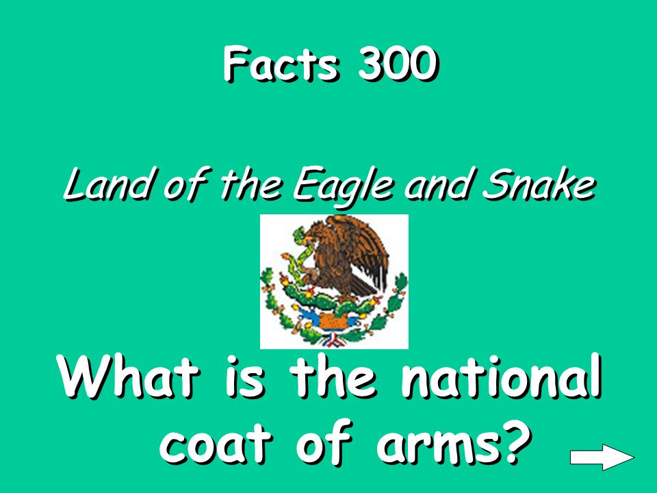 Facts 200 Consists of 3 vertical bands; green, white, and red. What is the Mexican flag?