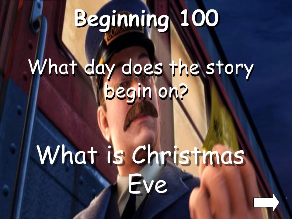 Beginning 100 What day does the story begin on? What is Christmas Eve