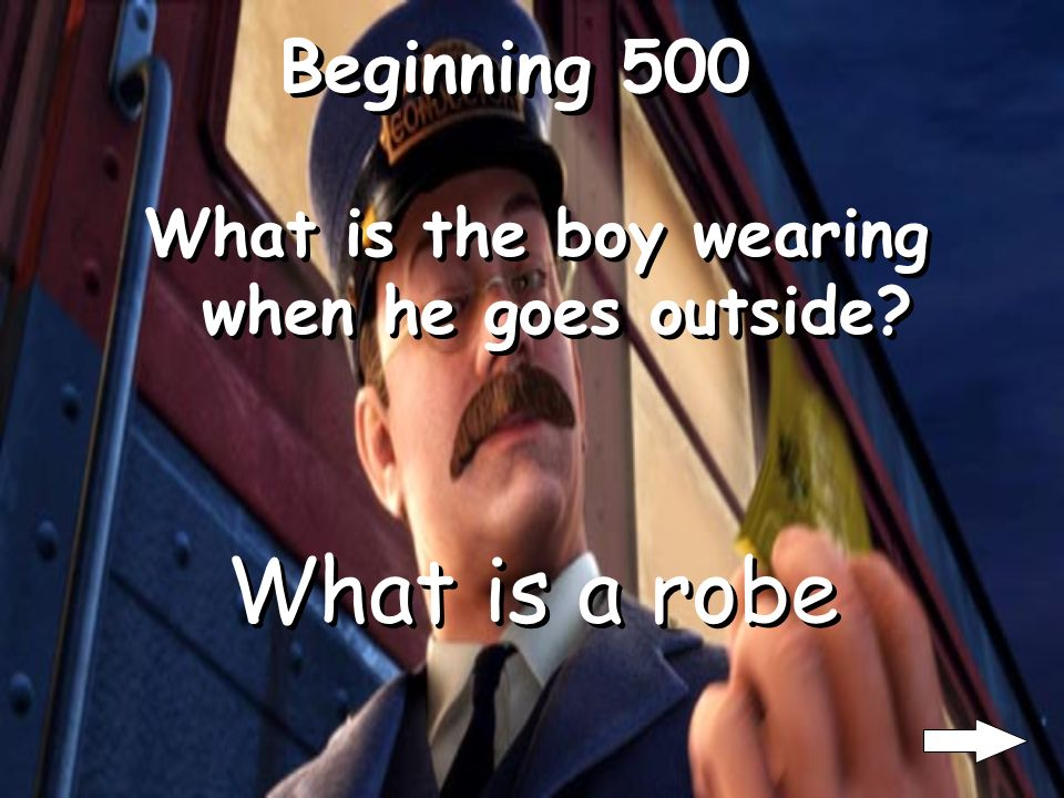 Beginning 500 What is the boy wearing when he goes outside? What is a robe