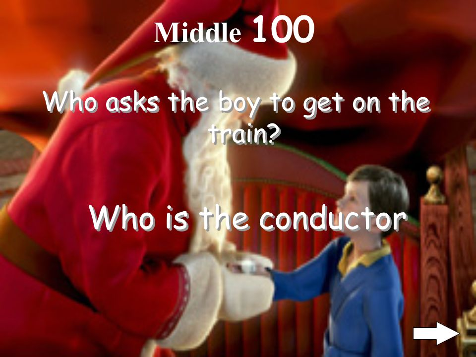 Middle 100 Who asks the boy to get on the train? Who is the conductor
