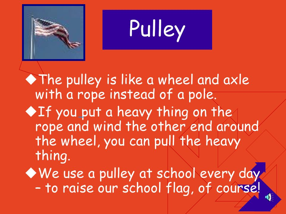 Wheel and axle A wheel and axle is a pole and a circle. The pole lets the circle turn around it. You can use a wheel and axle to move things. I use a