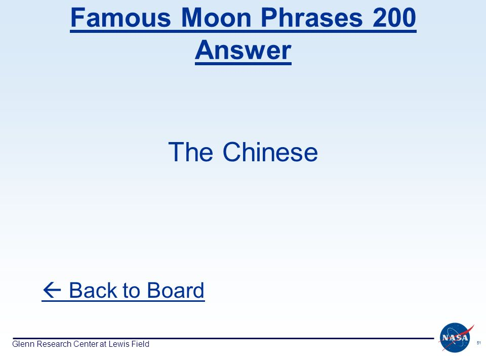 Glenn Research Center at Lewis Field 51 Famous Moon Phrases 200 Answer The Chinese Back to Board