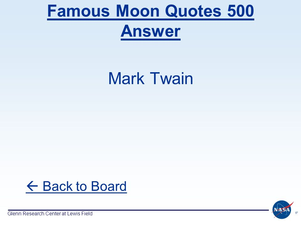 Glenn Research Center at Lewis Field 57 Famous Moon Quotes 500 Answer Mark Twain Back to Board
