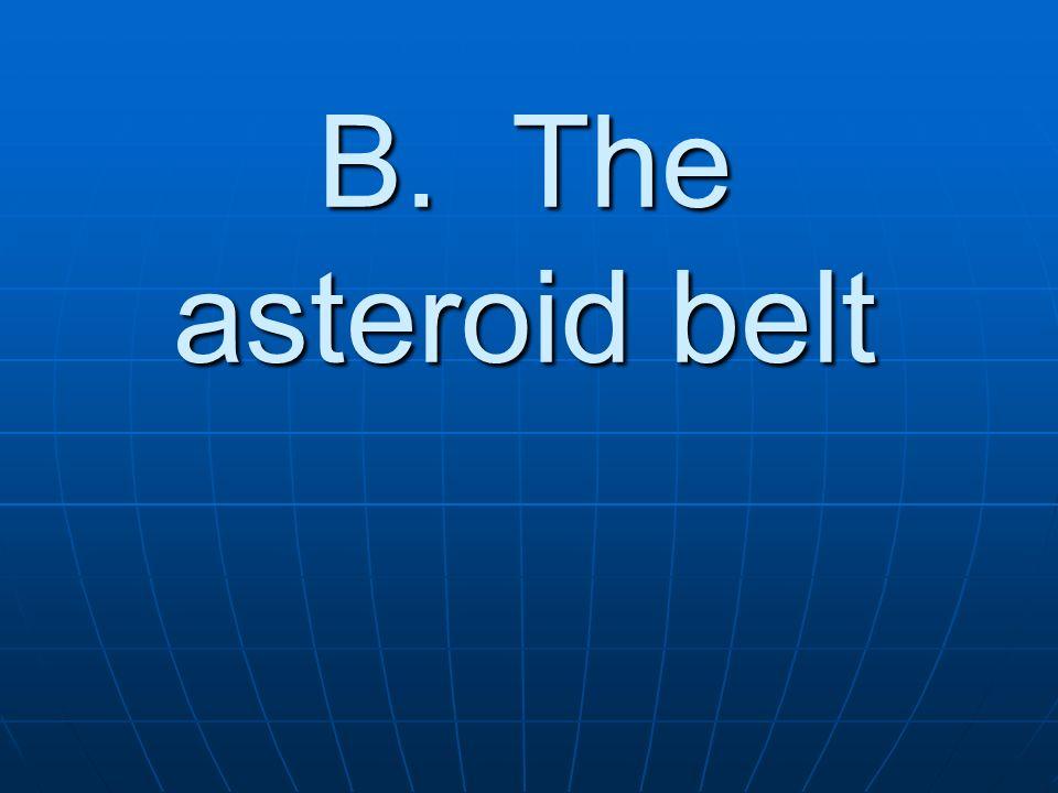 B. The asteroid belt