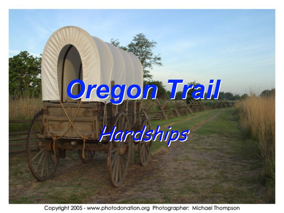 Oregon Trail Hardships