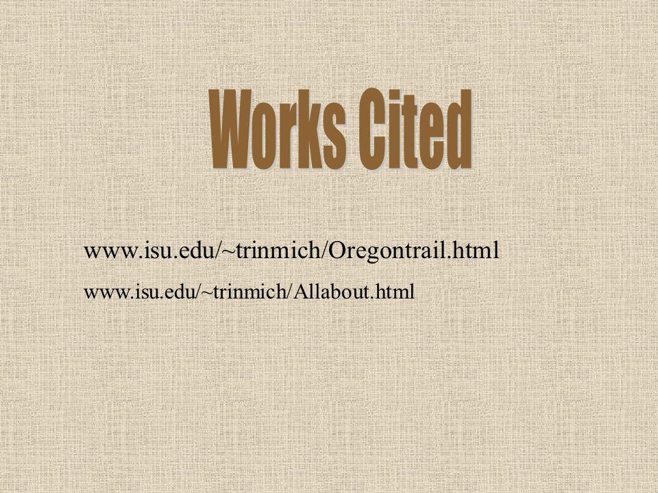 www.isu.edu/~trinmich/Oregontrail.html www.isu.edu/~trinmich/Allabout.html