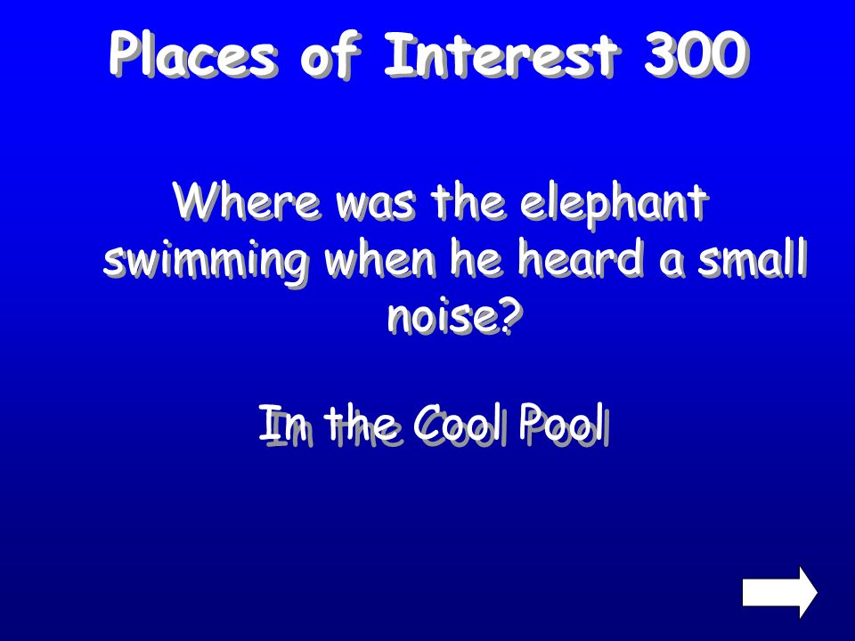Places of Interest 200 Where does the black bottomed eagle hide Who Ville? Patch of Clovers