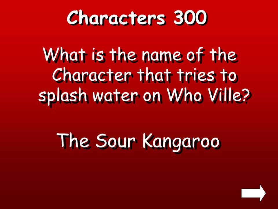 Characters 200 What is the name of the people that live on a spec of dust? The Whos