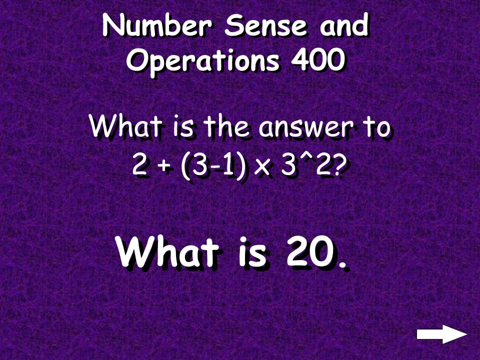 Number Sense and Operations 300 What is 5^-2? What is 1/25 or.04.
