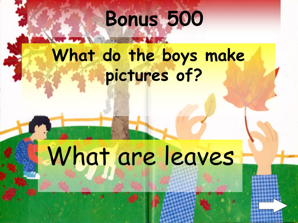 Fun 400 What do the boys do after they have raked the leaves into a pile.