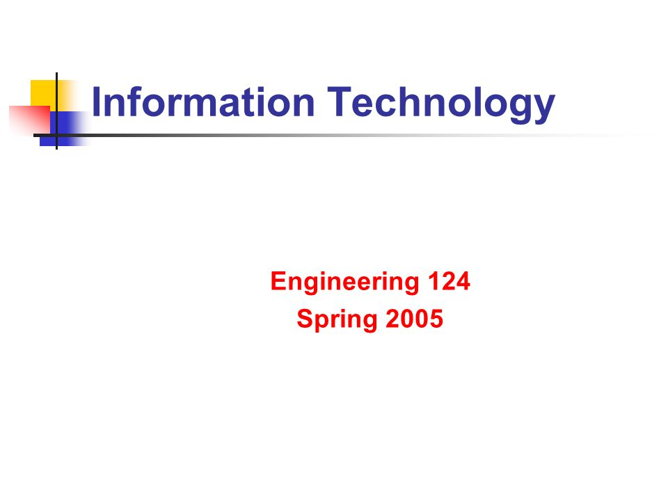 Information Technology Engineering 124 Spring 2005