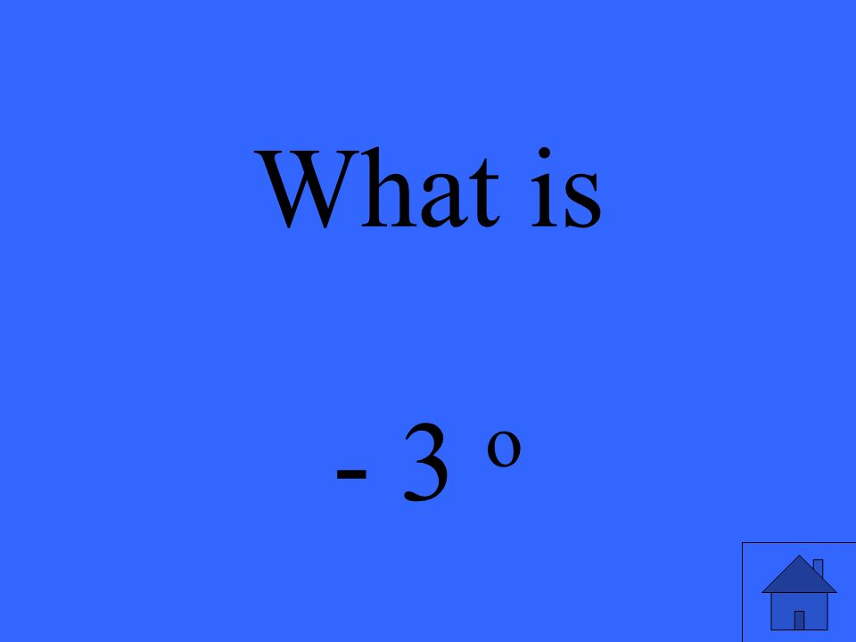 What is - 3 o