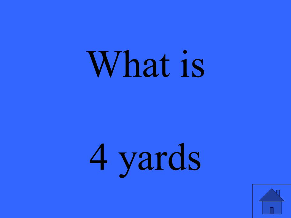What is 4 yards