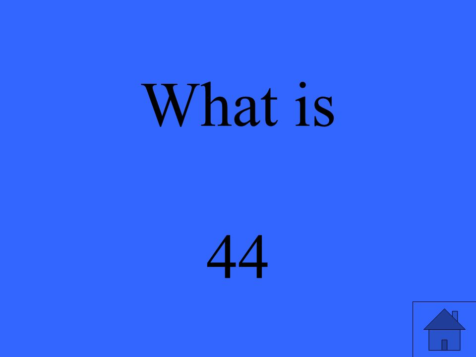 What is 44
