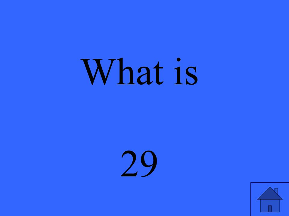 What is 29