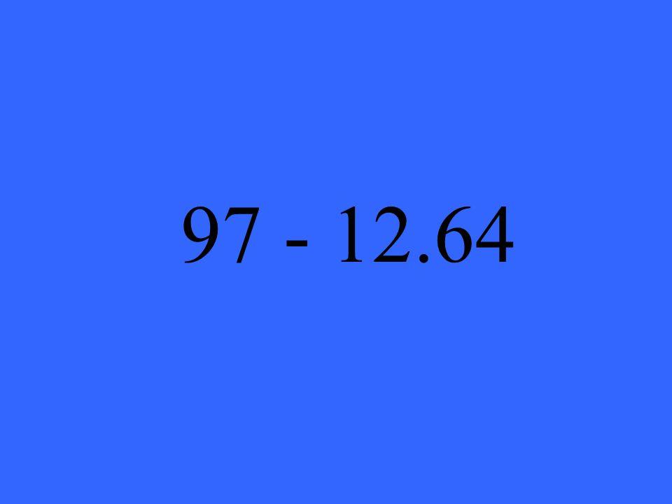 97 - 12.64