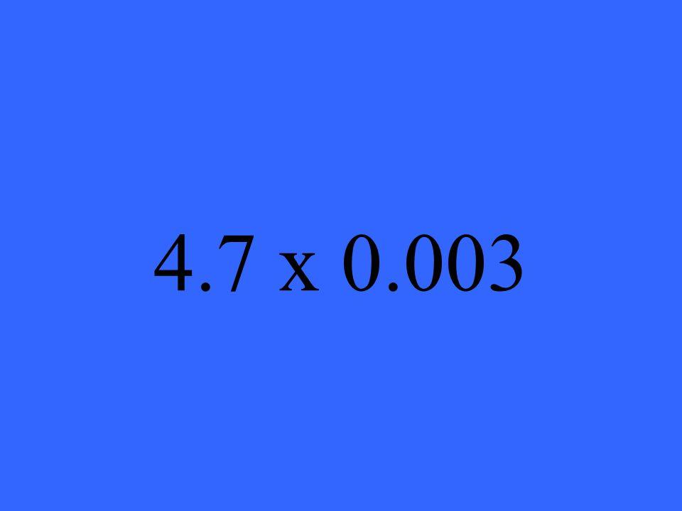 4.7 x 0.003
