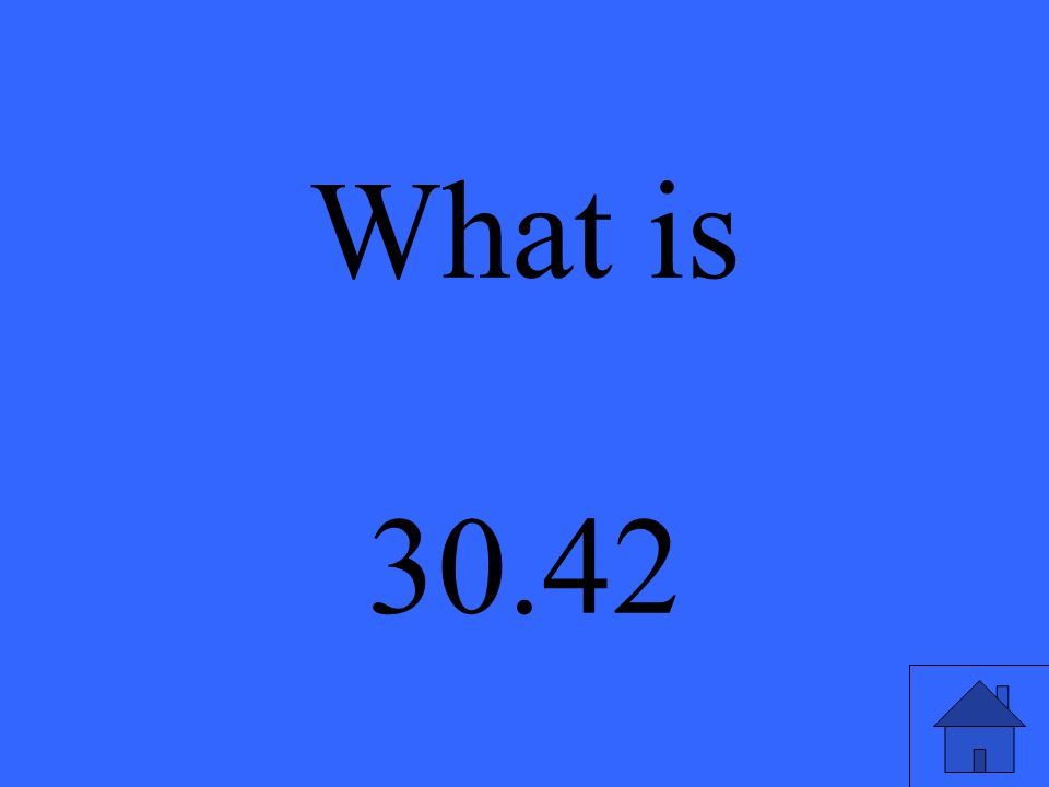 What is 30.42