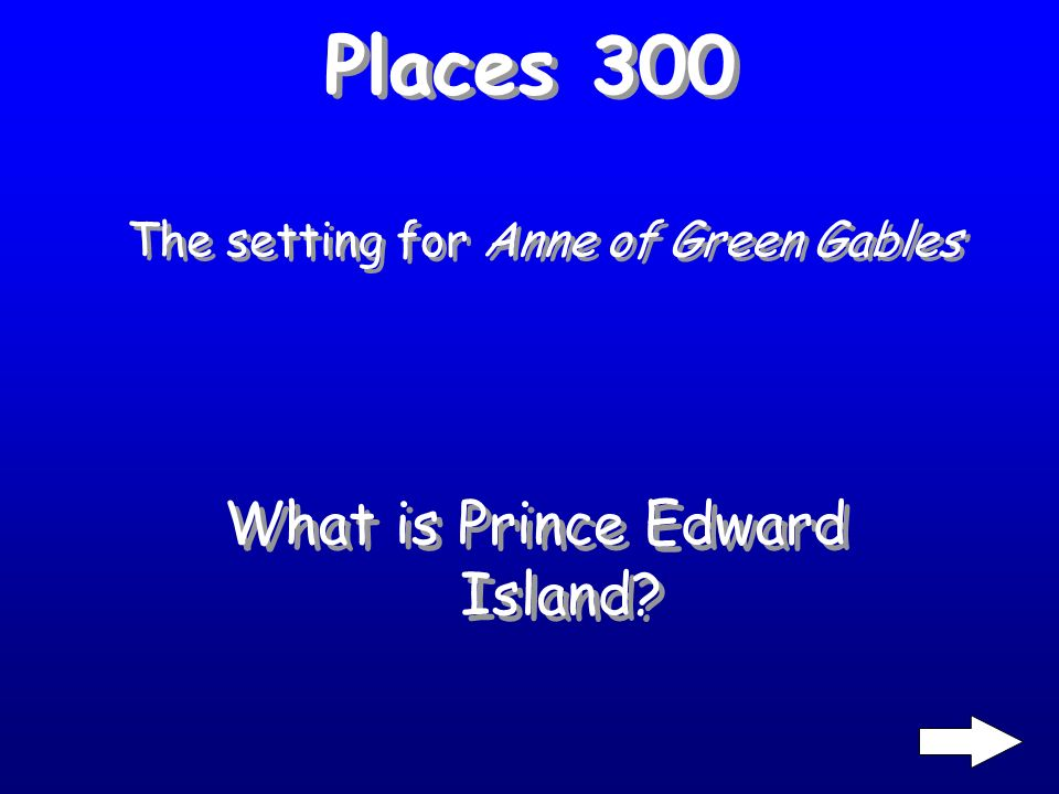 Places 200 The place where Matthew first met Anne Shirley. Where is Bright River?