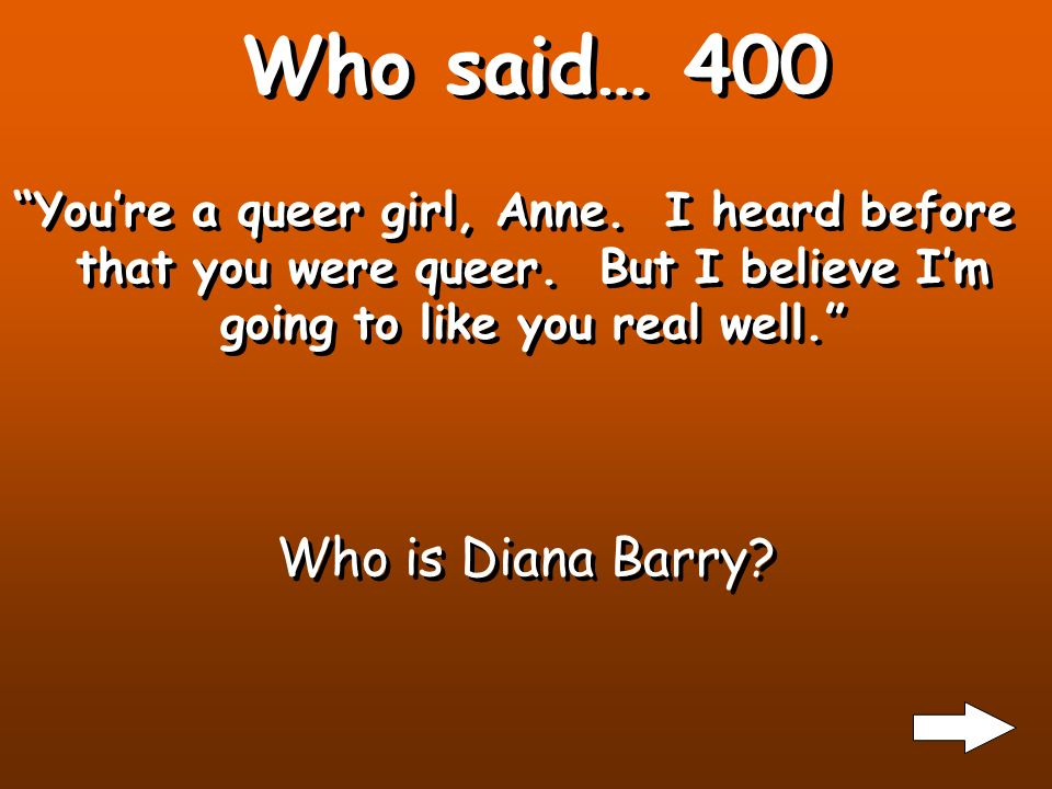 Who said… 300 I am well in body although considerably rumpled up in spirit. Who is Anne Shirley?