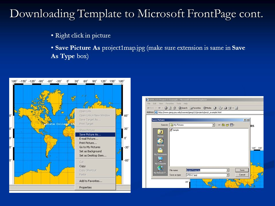 Right click in picture Save Picture As project1map.jpg (make sure extension is same in Save As Type box) Downloading Template to Microsoft FrontPage c