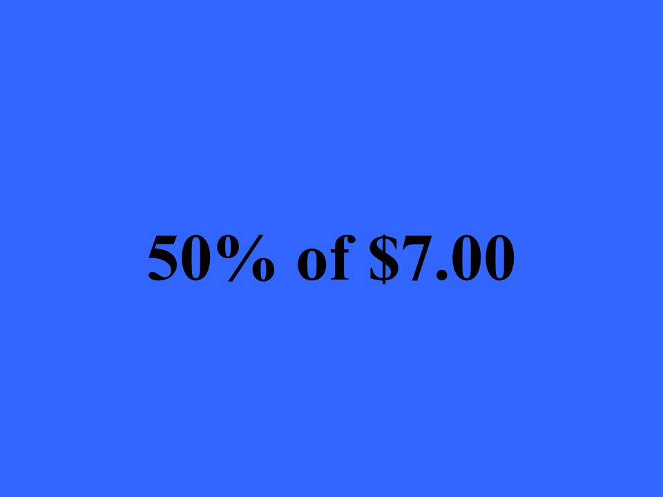 50% of $7.00